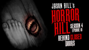 Behind Closed Doors – Horror Hill