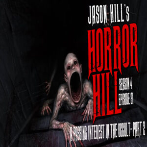 """Horror Hill – Season 4, Episode 21 - """"A Passing Interest in the Occult Part 2"""""""