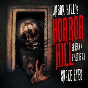 """Horror Hill – Season 4, Episode 23 - """"Snake Eyes"""""""