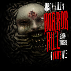 """Horror Hill – Season 4, Episode 22 - """"A Night's Tale"""""""