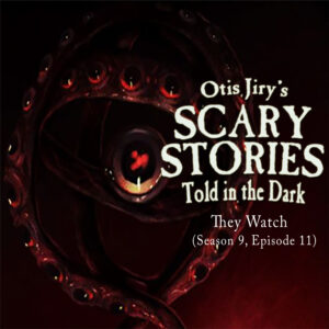 """Scary Stories Told in the Dark – Season 9, Episode 11 - """"They Watch"""" (Extended Edition)"""