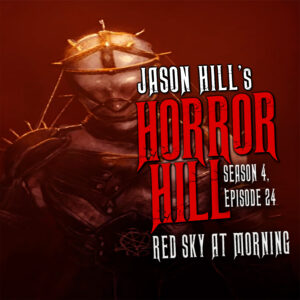 """Horror Hill – Season 4, Episode 24 - """"Red Sky at Morning"""""""
