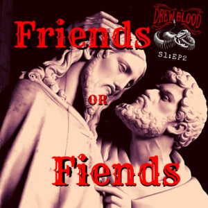 """Friends or Fiends"" by Steve Vernon (feat. Drew Blood)"