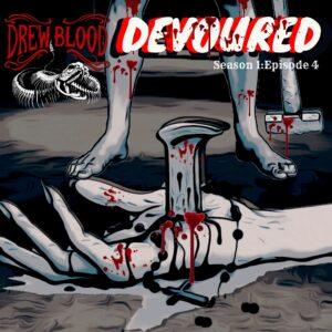 """""""Devoured: Curtis M. Lawson"""" (feat. Drew Blood)"""