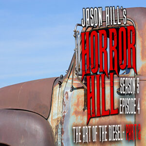"""Horror Hill – Season 5, Episode 04 - """"The Art of the Diesel"""" Part Two"""