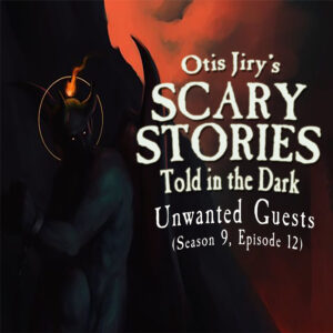 """Scary Stories Told in the Dark – Season 9, Episode 12 - """"Unwanted Guests"""" (Extended Edition)"""