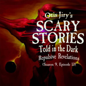 """Scary Stories Told in the Dark – Season 9, Episode 13 - """"Repulsive Revelations"""" (Extended Edition)"""