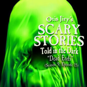 """Scary Stories Told in the Dark – Season 9, Episode 15 - """"Dead Ends"""" (Extended Edition)"""