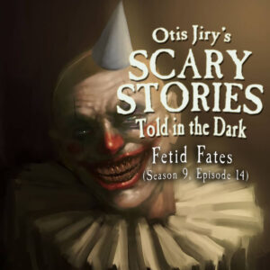 """Scary Stories Told in the Dark – Season 9, Episode 14 - """"Fetid Fates"""" (Extended Edition)"""