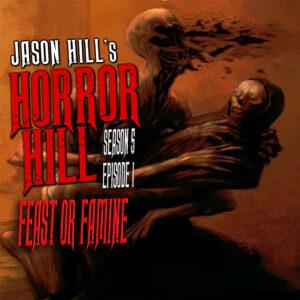 """Horror Hill – Season 5, Episode 01 - """"Feast or Famine"""""""
